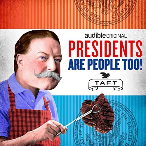 Ep. 20: William Howard Taft (Presidents Are People Too) audiobook cover art