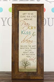 Why Do We Close Our Eyes When We Pray Cry Kiss and Dream Helen Keller Decor Sign 11x26