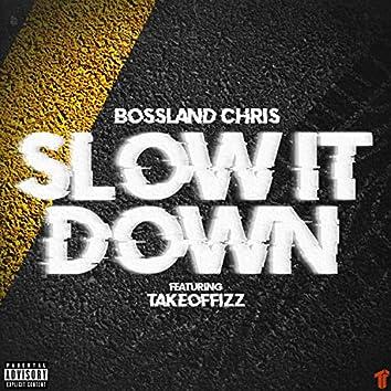 Slow It Down (feat. TakeoffIzz)