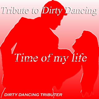 Dirty Dancing: Time of My Life