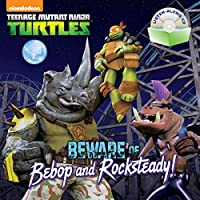 Beware of Bebop and Rocksteady! (Teenage Mutant Ninja Turtles)