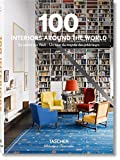 100 Interiors Around the World: BU (Bibliotheca Universalis) - Angelika Taschen