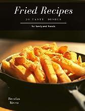 Fried Recipes: 30 tasty dishes