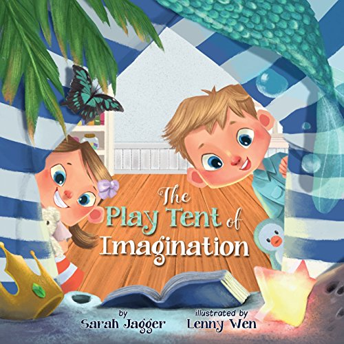 Compare Textbook Prices for The Play Tent of Imagination  ISBN 9781535550741 by Jagger, Sarah,Wen, Lenny