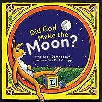 Did God Make the Moon?