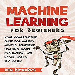 Your Comprehensive Guide for Markov Models, Reinforced Learning, Model Evaluation, SVM, Naives Bayes Classifier audiobook cover art