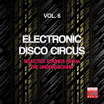 Electronic Disco Circus, Vol. 6 (Selected Sounds From The Underground)