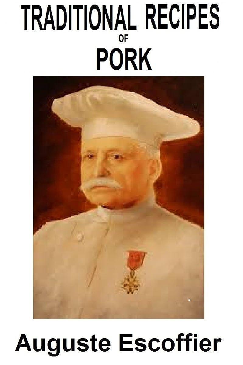 マルクス主義者ドラッグジョージスティーブンソンThe Escoffier Cookbook : Traditional Pork Recipes (Escoffier Collection 6) (English Edition)