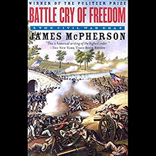 Battle Cry of Freedom: Volume 2                   By:                                                                                                                                 James M. McPherson                               Narrated by:                                                                                                                                 Jonathan Davis                      Length: 19 hrs and 44 mins     1,255 ratings     Overall 4.7