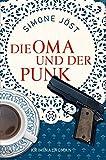Die Oma und der Punk von Simone Jöst