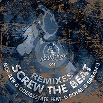 Screw the Beat Remixes
