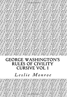 George Washington's Rules of Civility Cursive: 55 Rules for Cursive Practice and Character Development