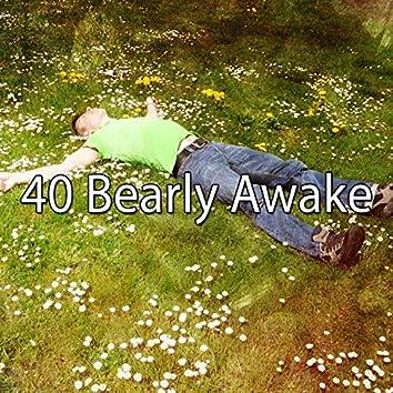 40 Bearly Awake
