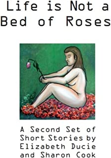 Life is Not a Bed of Roses: a second set of short stories ('Life is Not' anthologies Book 2)