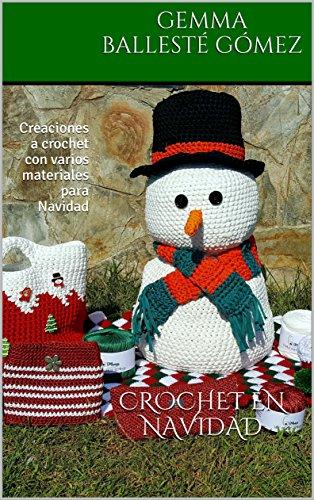 CROCHET EN NAVIDAD: Creaciones a crochet con varios materiales para Navidad
