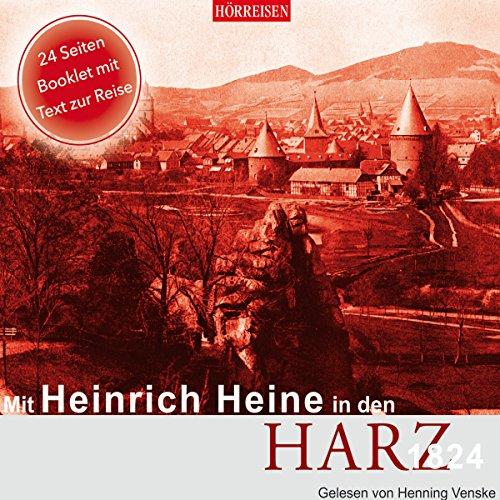 Mit Heinrich Heine in den Harz, 1824                   Autor:                                                                                                                                 Heinrich Heine                               Sprecher:                                                                                                                                 Henning Venske                      Spieldauer: 1 Std. und 2 Min.     Noch nicht bewertet     Gesamt 0,0