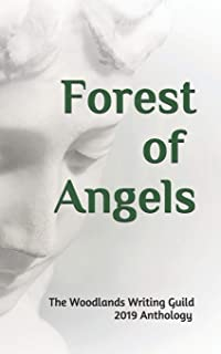 Forest of Angels: The Woodlands Writing Guild 2019 (WWG Anthology)