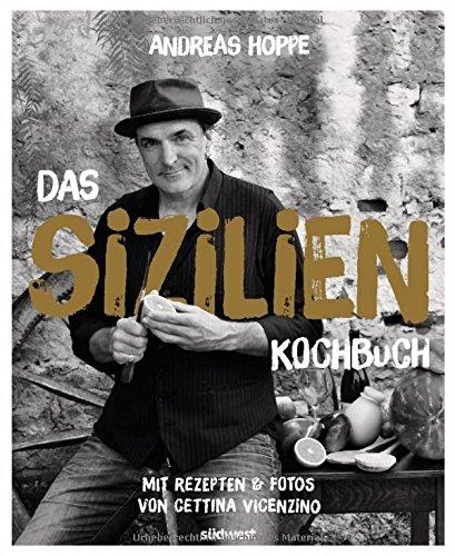 Das Sizilien-Kochbuch: Mit Rezepten & Fotos von Cettina Vicenzino