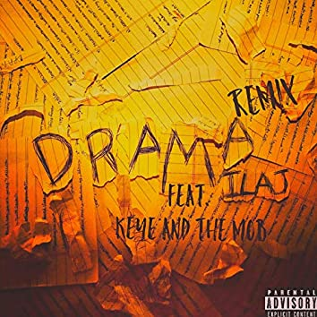 Drama (feat. KeYe anD ThE MoB) ( Remix)