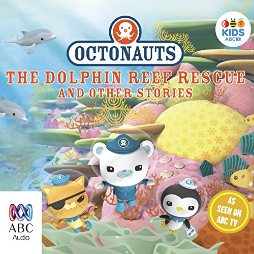Octonauts: The Dolphin Reef Rescue and Other Stories cover art