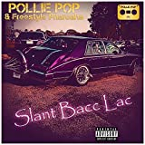 Slant Bacc Lac (European Dyke) (feat. Super Dave & JB Tha Host) [Explicit]