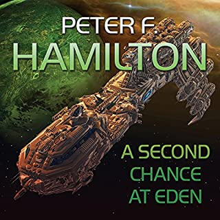 A Second Chance at Eden                   Written by:                                                                                                                                 Peter F. Hamilton                               Narrated by:                                                                                                                                 Steven Crossley                      Length: 14 hrs and 48 mins     9 ratings     Overall 4.0