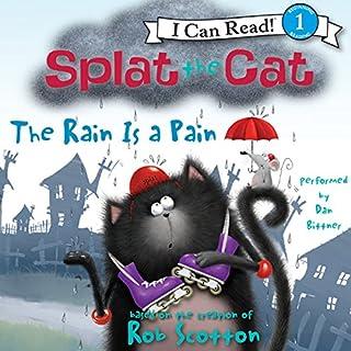 Couverture de Splat the Cat: The Rain Is a Pain
