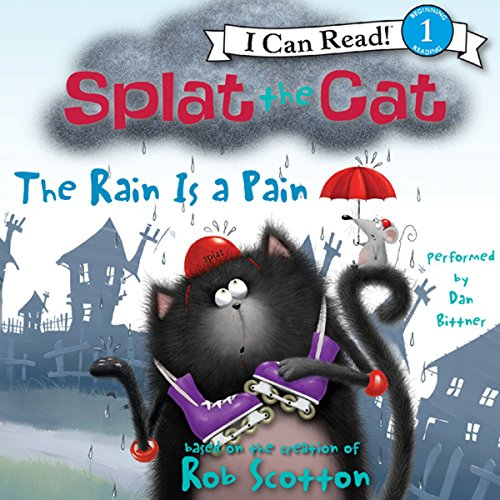 Splat the Cat: The Rain Is a Pain                   By:                                                                                                                                 Rob Scotton                               Narrated by:                                                                                                                                 Dan Bittner                      Length: 5 mins     Not rated yet     Overall 0.0