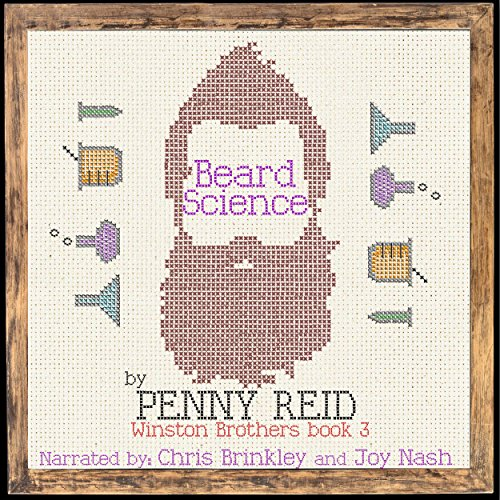 Beard Science     Winston Brothers, Book 3              By:                                                                                                                                 Penny Reid                               Narrated by:                                                                                                                                 Joy Nash,                                                                                        Chris Brinkley                      Length: 13 hrs and 55 mins     45 ratings     Overall 5.0