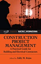 Construction Project Management: A Practical Guide for Building and Electrical Contractors
