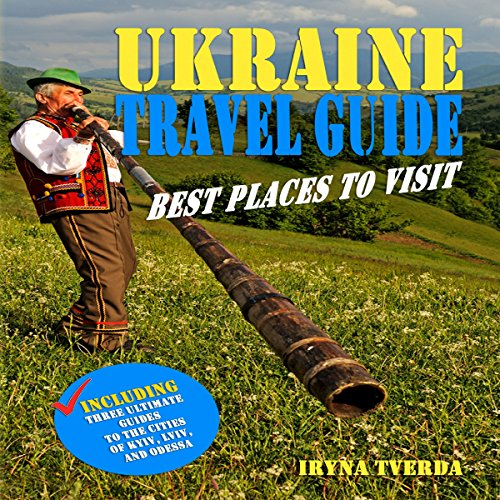 Ukraine Travel Guide: Best Places to Visit audiobook cover art