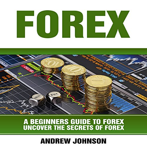 Forex: A Beginner's Guide to Forex cover art