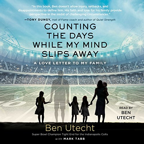 Counting the Days While My Mind Slips Away Audiobook By Ben Utecht,                                                                                        Mark Tabb cover art
