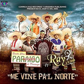 Me Vine Pa'l Norte (feat. Ray y Su Banda)