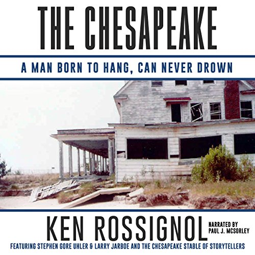 The Chesapeake: A Man Born to Hang, Can Never Drown audiobook cover art