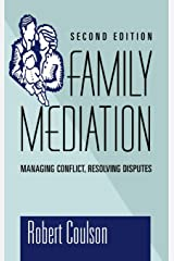 Family Mediation: Managing Conflict, Resolving Disputes Hardcover