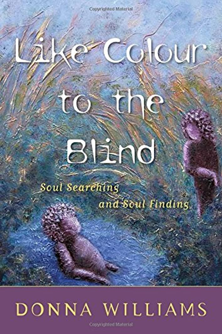 特殊治世食べるLike Colour to the Blind: Soul Searching and Soul Finding