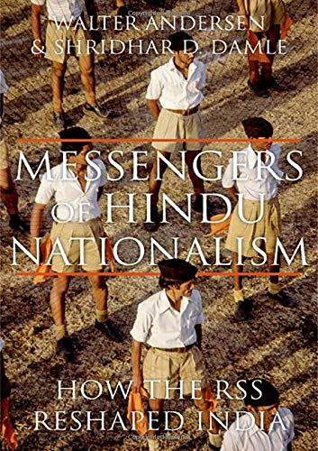 Messengers of Hindu Nationalism: How the RSS Reshaped India
