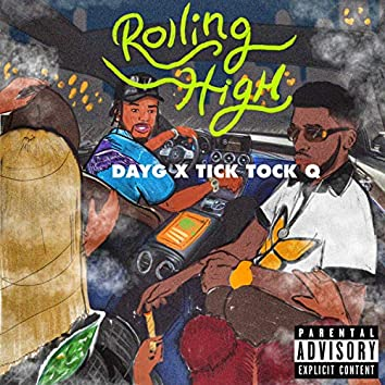 Rolling High (feat. Tick Tock Q)