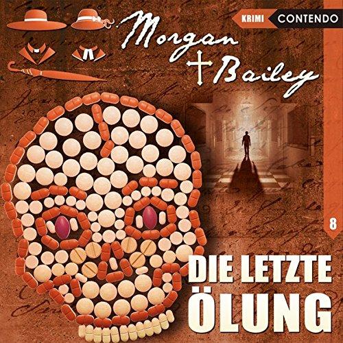 Morgan & Bailey 08: Die letzte Ölung (Morgan & Bailey - Mit Schirm, Charme und Gottes Segen)