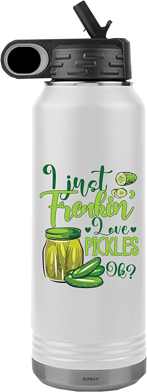 Low price I Just Freakin Love Pickles Ok Max 78% OFF Tumbler Bottle 32oz Water White