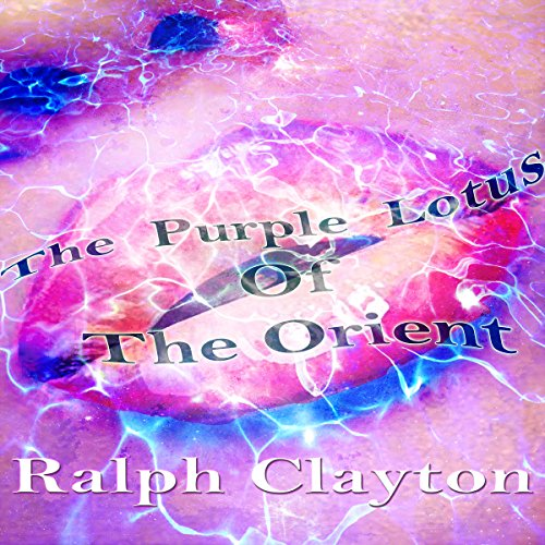 The Purple Lotus of the Orient audiobook cover art