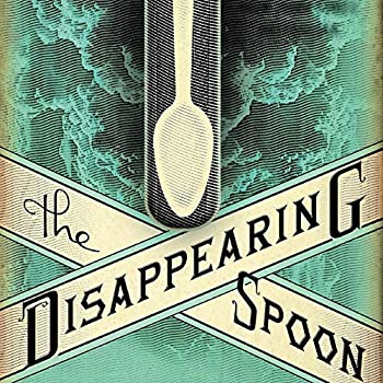 Disappearing Spoon  a science history podcast by Sam Kean