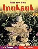 Make Your Own Inuksuk - a stone sculputure used by the Inuits to help them find their way home.