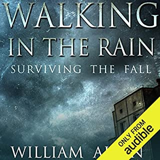Walking in the Rain     Surviving the Fall              By:                                                                                                                                 William Allen                               Narrated by:                                                                                                                                 Pat Young                      Length: 3 hrs and 12 mins     1 rating     Overall 5.0