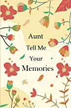 Aunt Tell Me Your Memories: Prompted Journal for Aunt to share Her Life From Childhood, Teenage Life, School life & Love L...