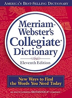 Merriam-Webster's Collegiate Dictionary, 11th Edition (English Edition) par [Merriam-Webster]