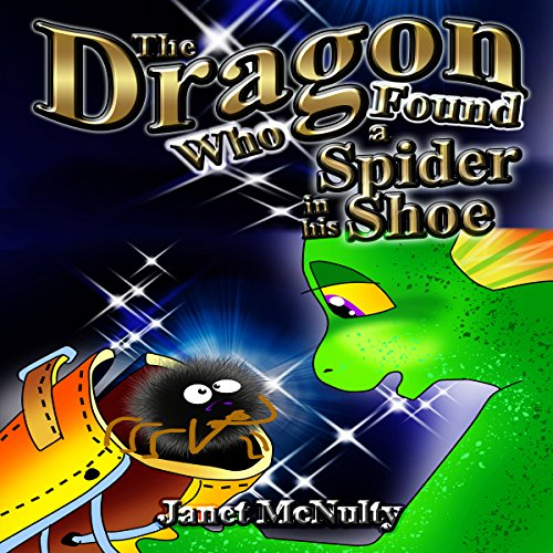 The Dragon Who Found a Spider in His Shoe audiobook cover art