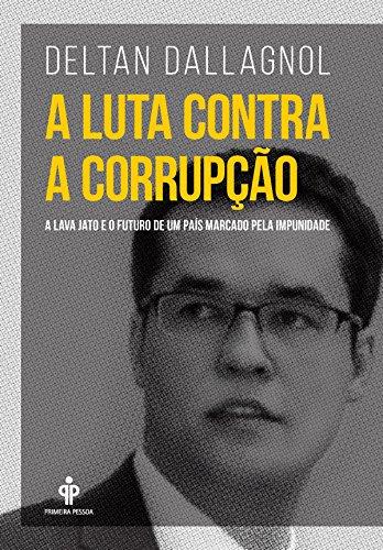 A luta contra a corrupção: A Lava Jato e o futuro de um país marcado pela impunidade