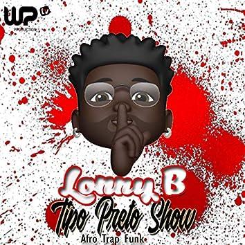 Tipo Preto Show (Afro Trap Funk)